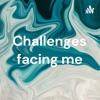 Challenges facing me artwork