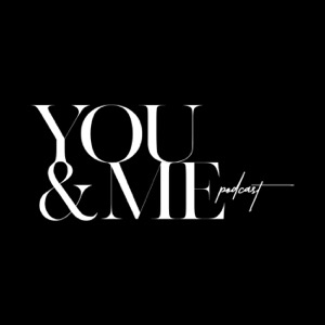 The You and Me Podcast