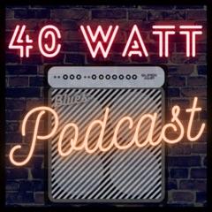40 Watt Podcast