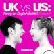 UK vs US: Fancy an English Battle?