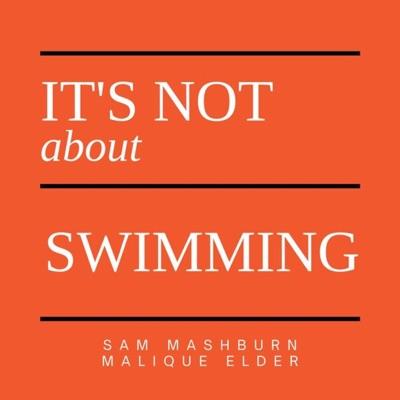 It's Not About Swimming:Sam Mashburn, Malique Elder