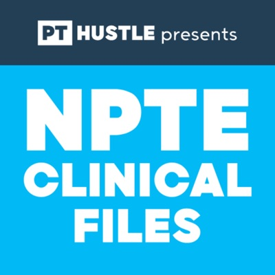 NPTE Clinical Files | Physical Therapy:Kyle Rice