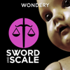 Sword and Scale - Wondery | Incongruity True Crime