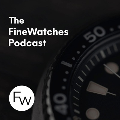 The FineWatches Podcast