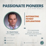 Automating Patient Explanations with Dr. David Grew