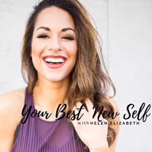 Your Best New Self with Helen Elizabeth