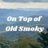 On Top of Old Smoky artwork