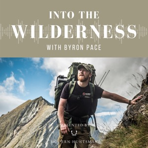 Into The Wilderness with Byron Pace