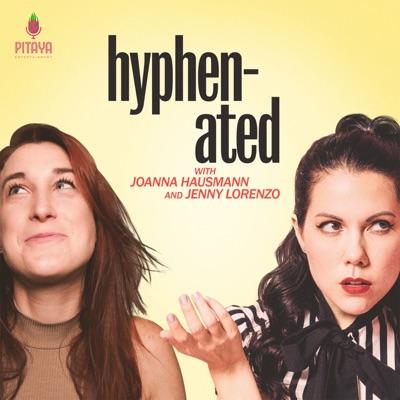 Hyphenated with Joanna Hausmann and Jenny Lorenzo:Pitaya Entertainment