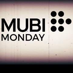 MubiMonday