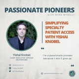 Simplifying Specialty Patient Access with Yishai Knobel