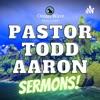 Pastor Todd Aaron Sermons artwork