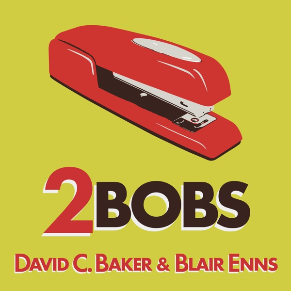 2Bobs - with David C. Baker and Blair Enns