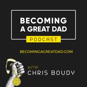 Becoming A Great Dad