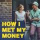 How I met my money