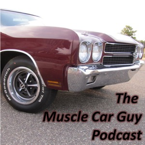 The Muscle Car Guy Podcast