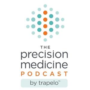 Precision Medicine Podcast