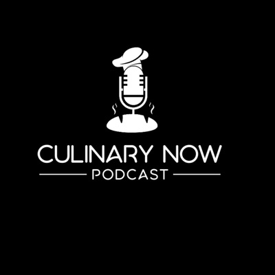 Culinary Now Podcast