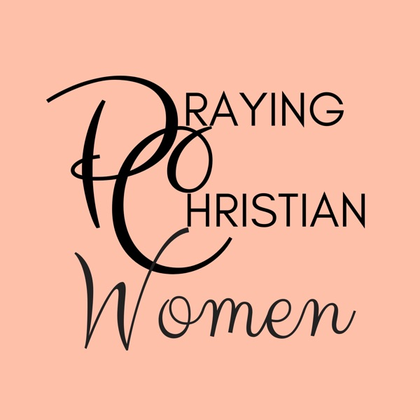 Praying Christian Women Podcast: The Podcast About Prayer banner backdrop