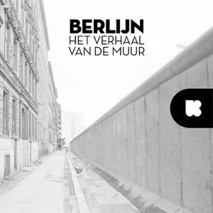 Berlijn. Het verhaal van de muur