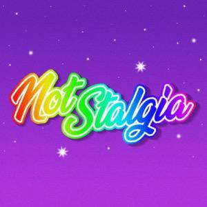 Not-Stalgia