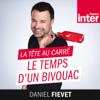 La tête au carré || Le temps d'un bivouac - France Inter