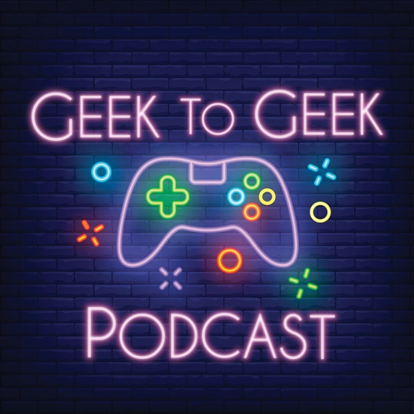 Geek to Geek Podcast image
