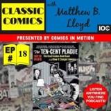 Classic Comics with Matthew B. Lloyd: The 10-Cent Plague Part II