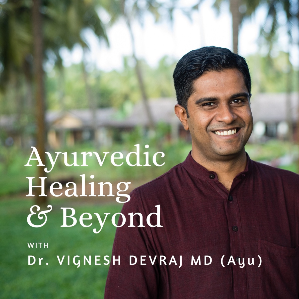 Ayurvedic Healing & Beyond Podcast Banner