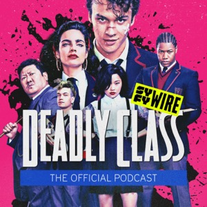Deadly Class: The Official Podcast