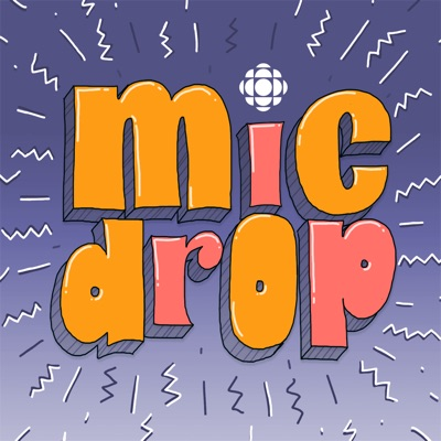 Mic Drop from CBC Podcasts:CBC Podcasts and TRAX from PRX