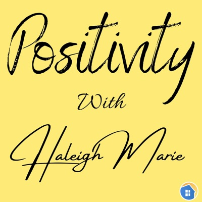 Positivity with Haleigh Marie