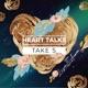 Heart Talks - Take 5