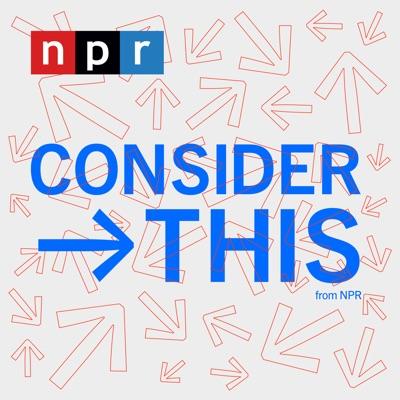 Consider This from NPR:NPR