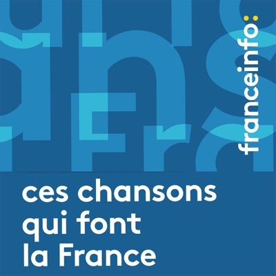 Ces chansons qui font la France:franceinfo