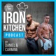 The Iron Kitchen Podcast
