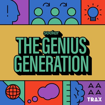 The Genius Generation:Seeker and TRAX from PRX