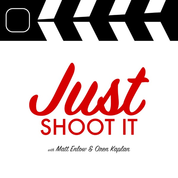 Just Shoot It: A Podcast about Filmmaking, Screenwriting and Directing Artwork