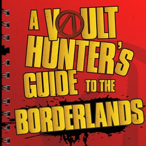 A Vault Hunter's Guide to the Borderlands