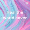 Heal the world cover artwork