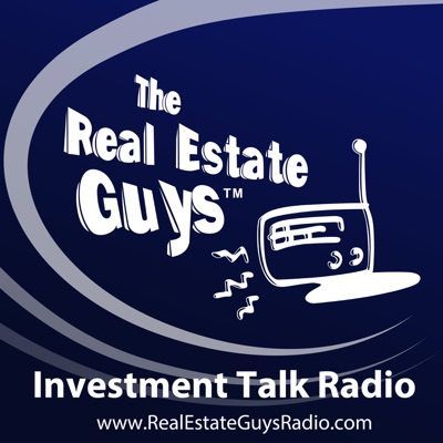 The Real Estate Guys Radio Show - Real Estate Investing Education for Effective Action:The Real Estate Guys