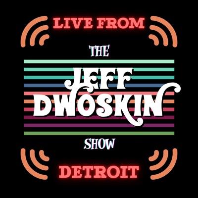 Live From Detroit: The Jeff Dwoskin Show:Jeff Dwoskin