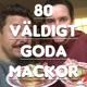 80 Väldigt Goda Mackor Podcast