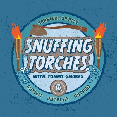 Snuffing Torches:Barstool Sports