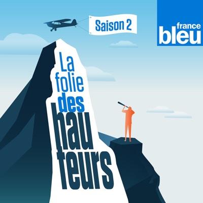 La folie des hauteurs:France Bleu