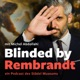 Blinded by Rembrandt