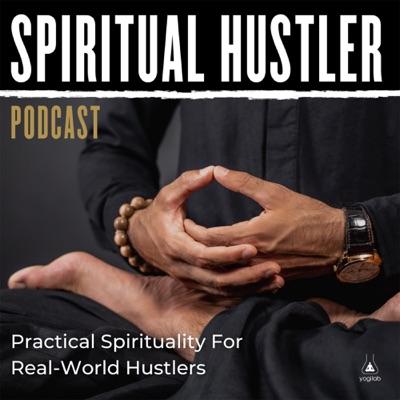 Spiritual Hustler Podcast