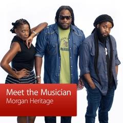 Morgan Heritage: Meet the Musician