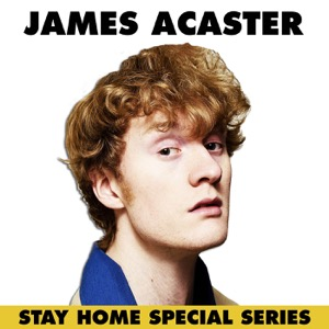 James Acaster's Stay Home Special Series