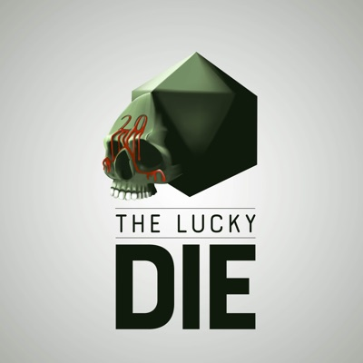 The Lucky Die:The Lucky Die - A D&D 5e Actual Play Podcast